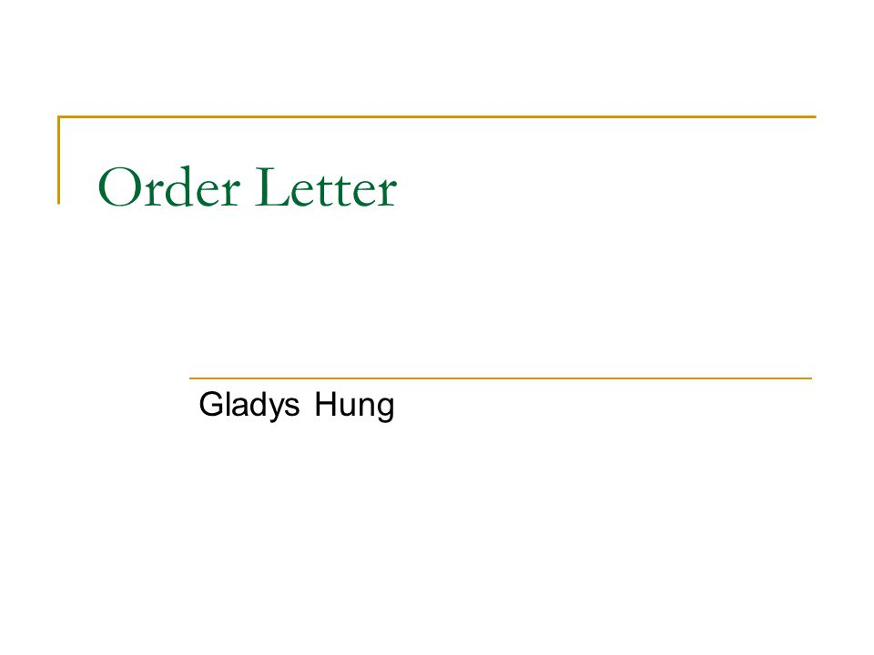 Order Letter Gladys Hung  Ppt Video Online Download