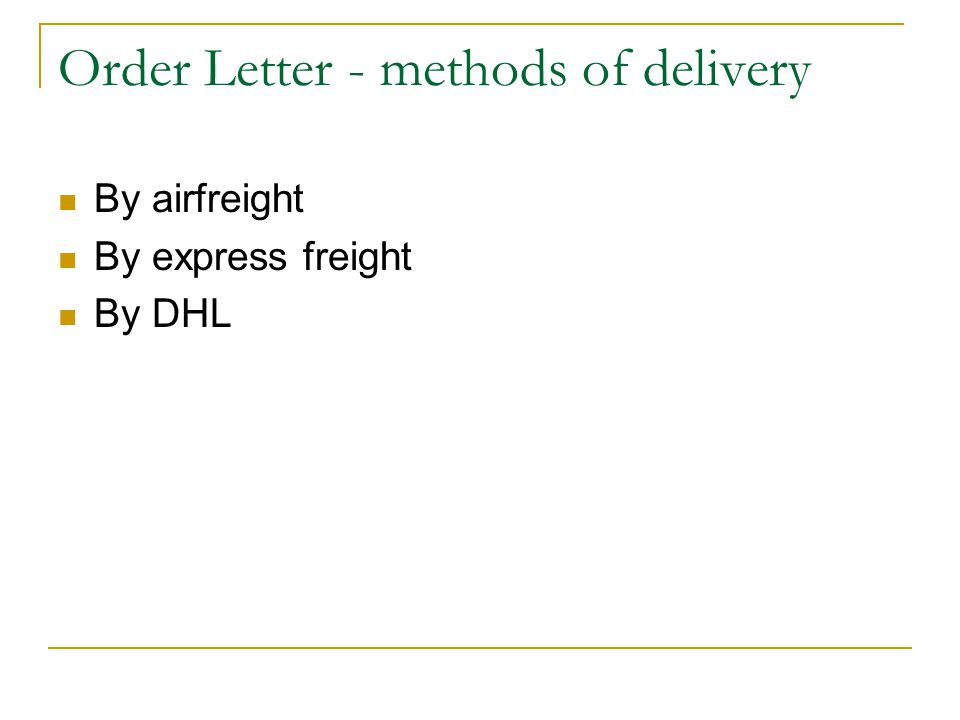 Order Letter - methods of delivery