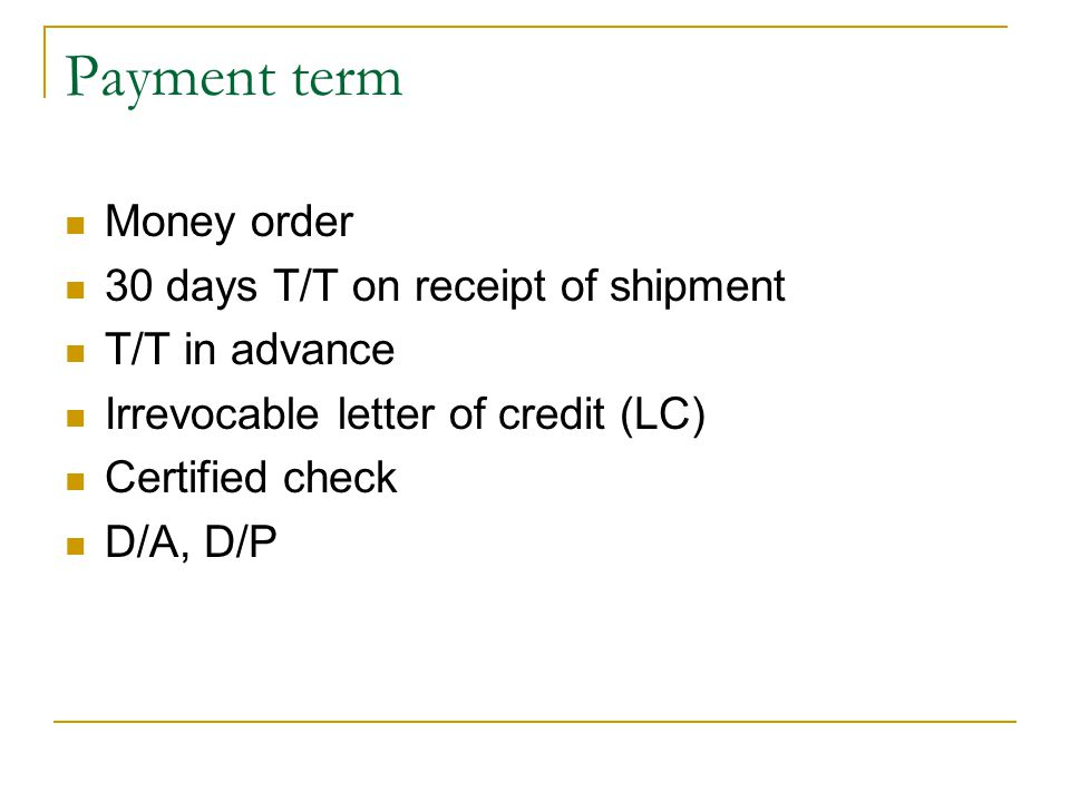 Payment term Money order 30 days T/T on receipt of shipment