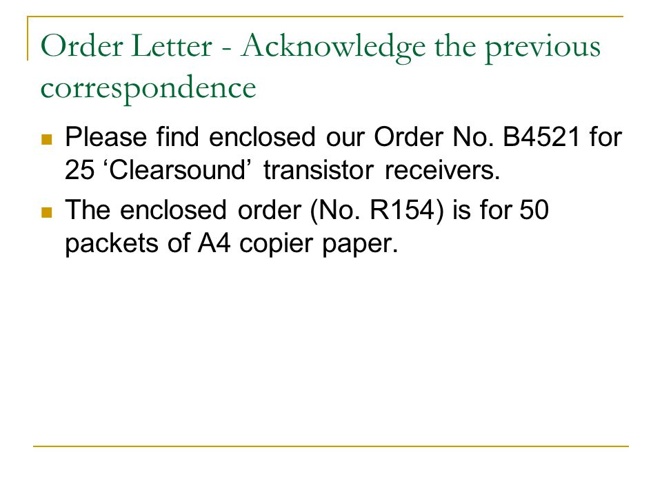 Order Letter - Acknowledge the previous correspondence