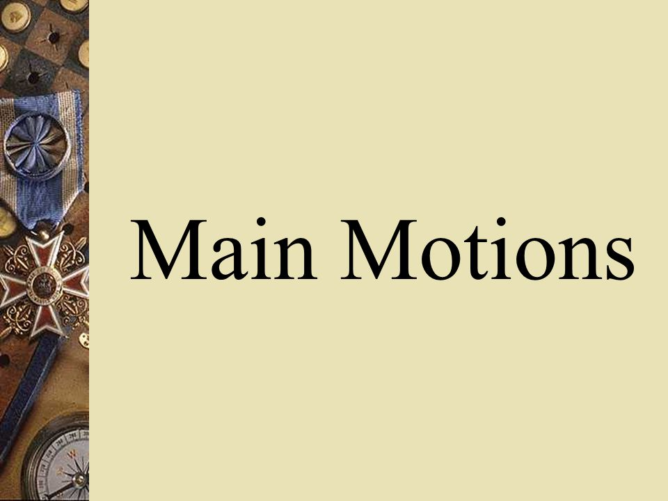 Main Motions