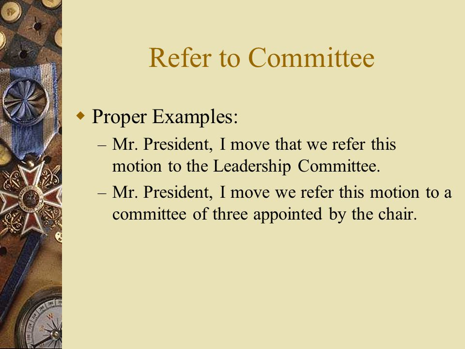 Refer to Committee Proper Examples:
