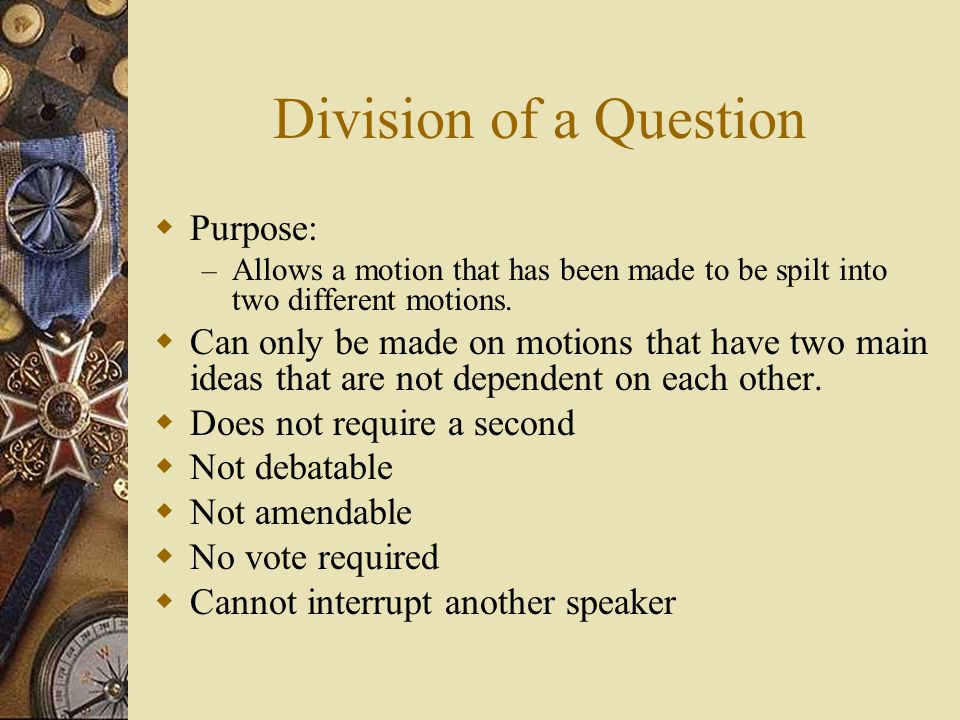 Division of a Question Purpose: