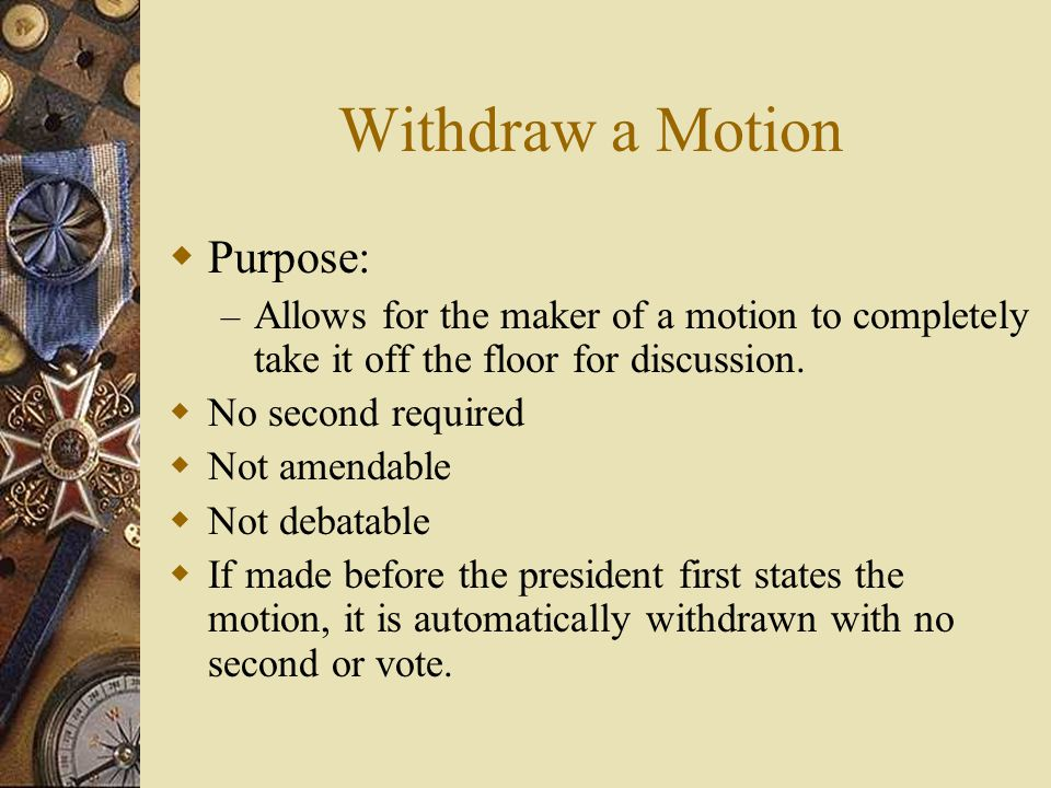 Withdraw a Motion Purpose: