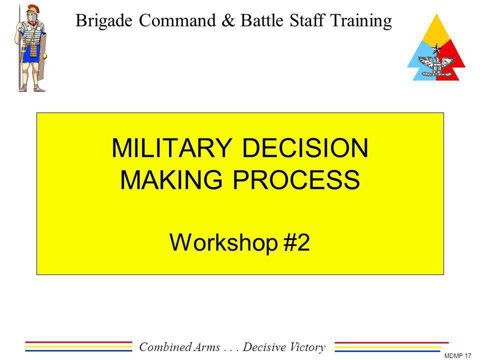 MILITARY DECISION MAKING PROCESS Workshop #2