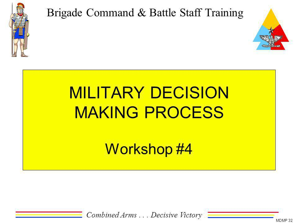 MILITARY DECISION MAKING PROCESS Workshop #4