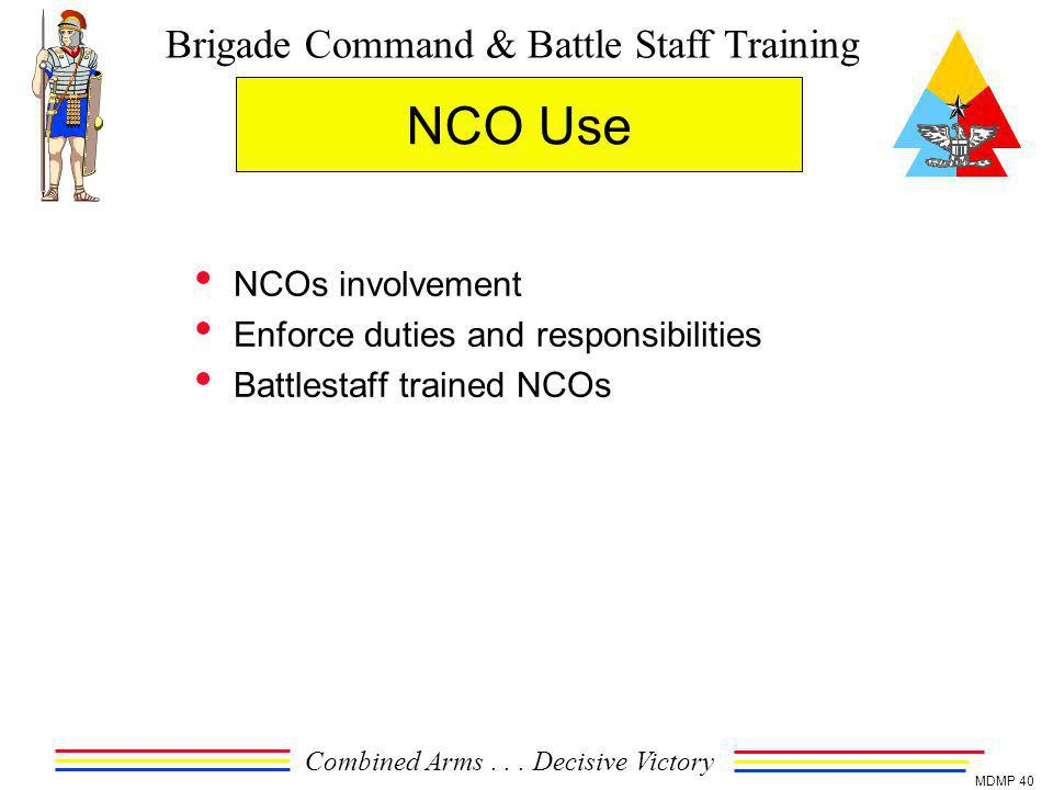 NCO Use NCOs involvement Enforce duties and responsibilities
