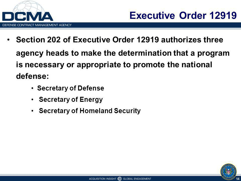 Executive Order 12919 Section 202 of Executive Order 12919 authorizes three.
