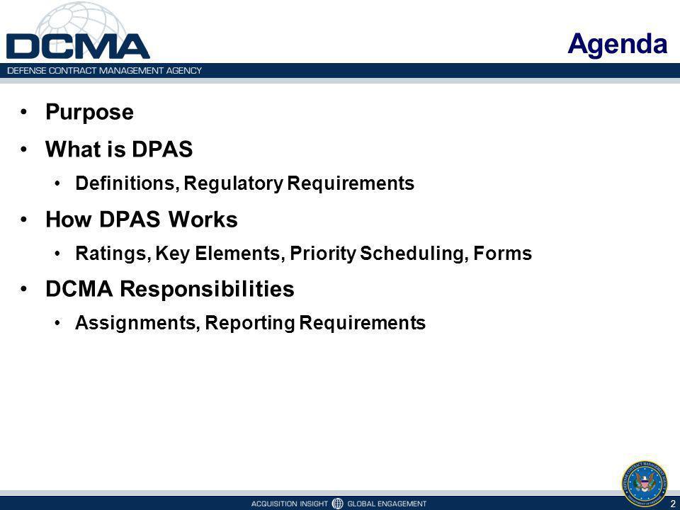 Agenda Purpose What is DPAS How DPAS Works DCMA Responsibilities
