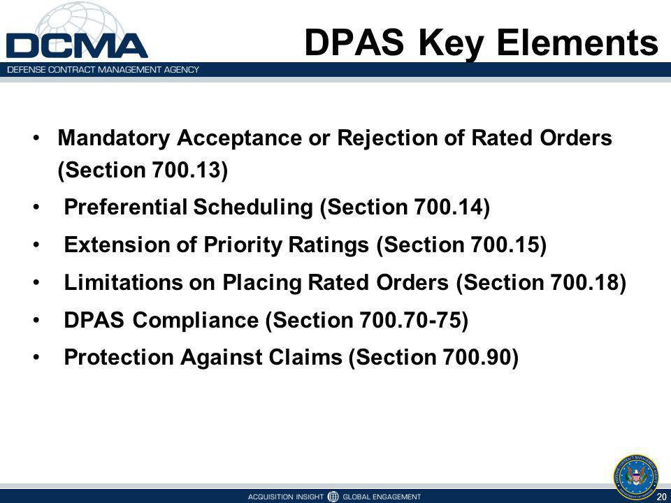 DPAS Key Elements Mandatory Acceptance or Rejection of Rated Orders (Section 700.13) Preferential Scheduling (Section 700.14)