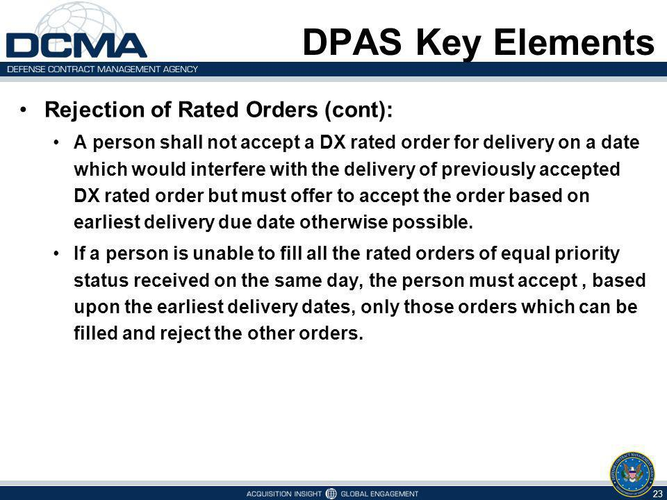 DPAS Key Elements Rejection of Rated Orders (cont):