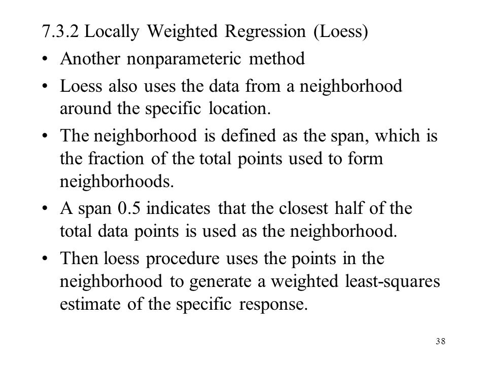 7.3.2 Locally Weighted Regression (Loess)