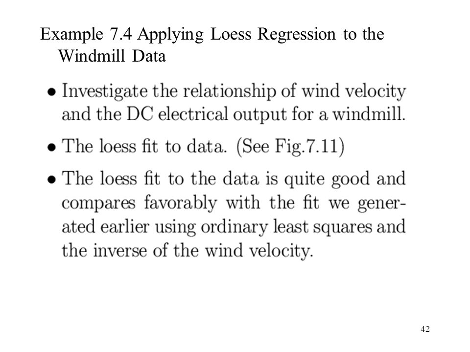 Example 7.4 Applying Loess Regression to the Windmill Data