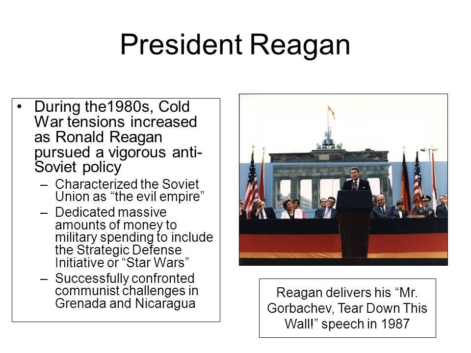 President Reagan During the1980s, Cold War tensions increased as Ronald Reagan pursued a vigorous anti-Soviet policy.