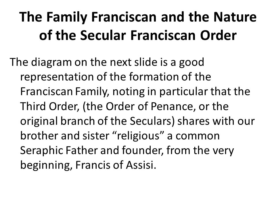 The Family Franciscan and the Nature of the Secular Franciscan Order