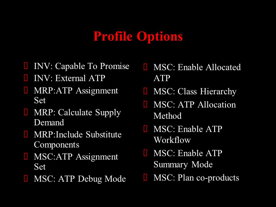 Profile Options INV: Capable To Promise INV: External ATP
