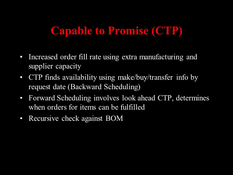 Capable to Promise (CTP)