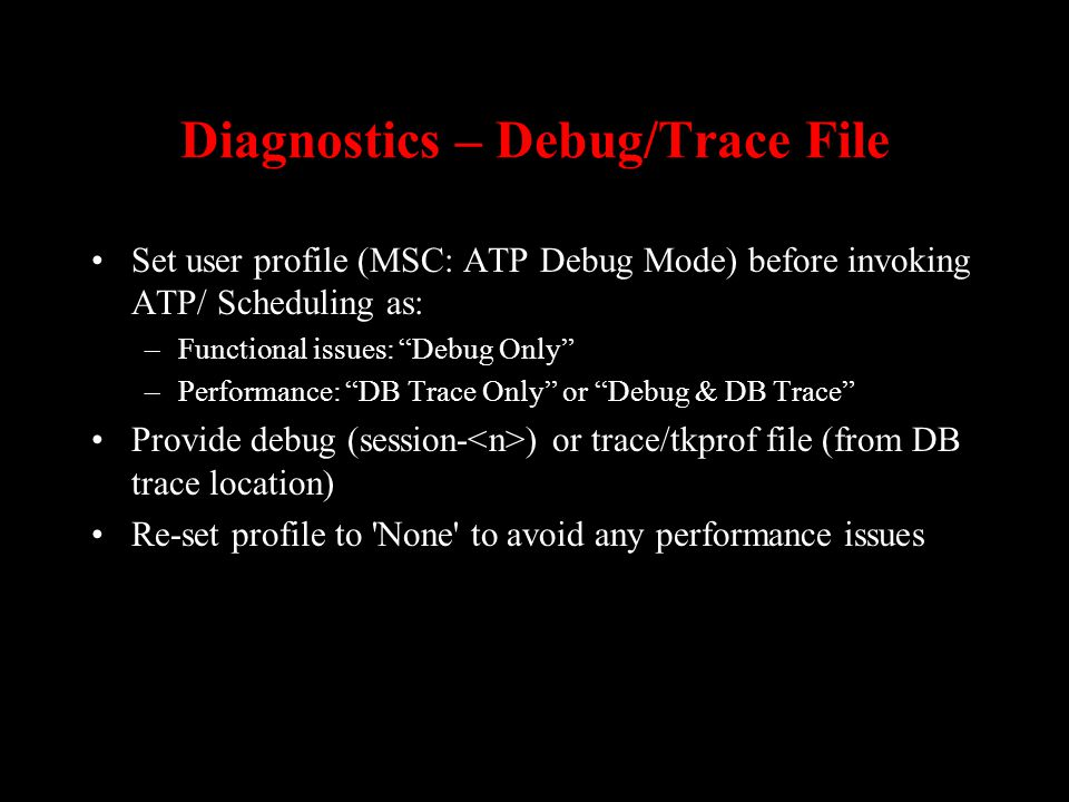 Diagnostics – Debug/Trace File