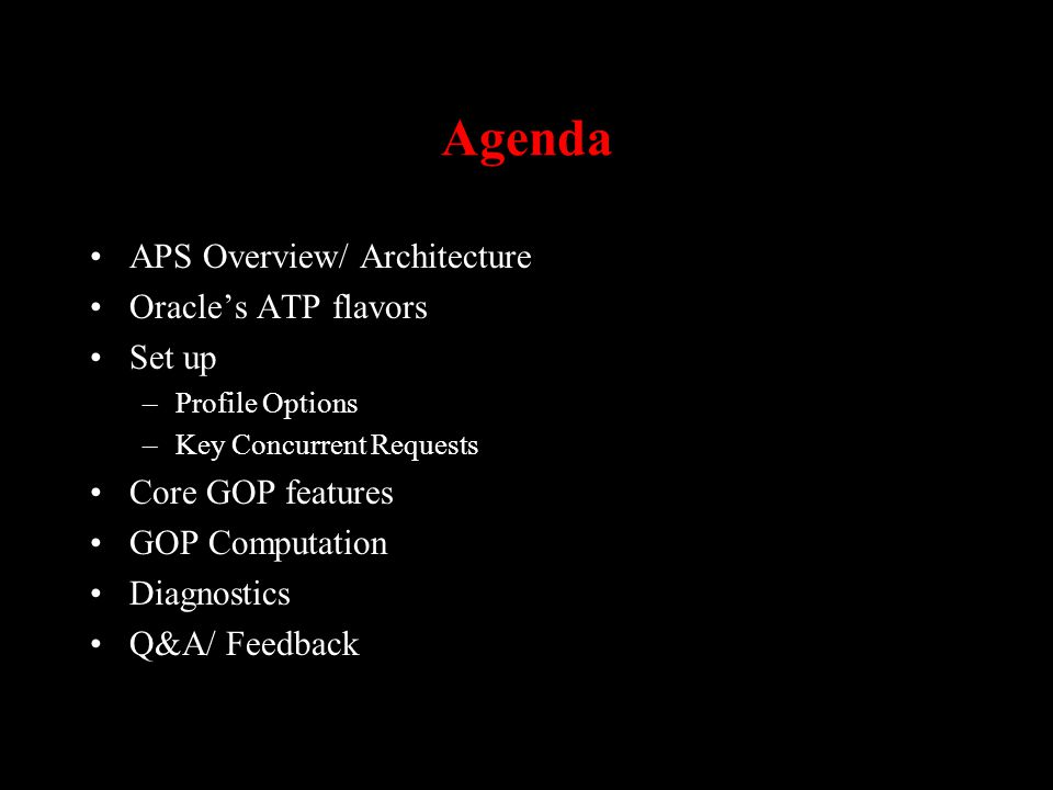 Agenda APS Overview/ Architecture Oracle's ATP flavors Set up