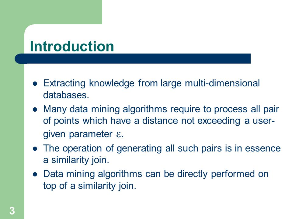 Introduction Extracting knowledge from large multi-dimensional databases.