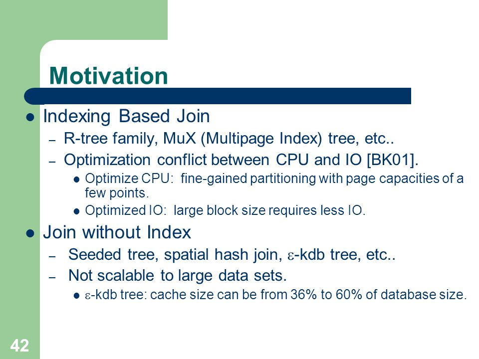 Motivation Indexing Based Join Join without Index