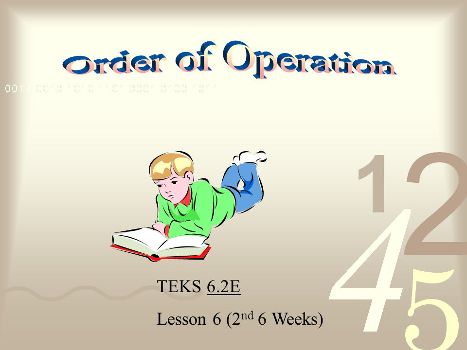 Order of Operation TEKS 6.2E Lesson 6 (2nd 6 Weeks)