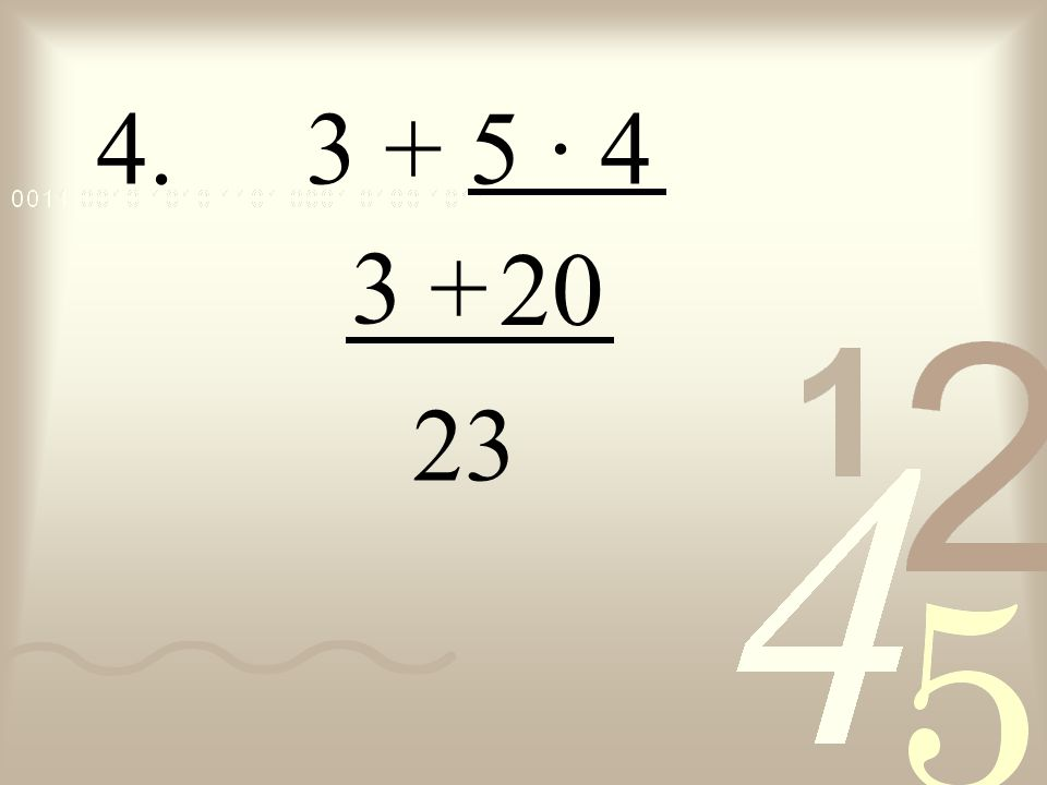 4. 3 + 5 · 4 3 + 20 23