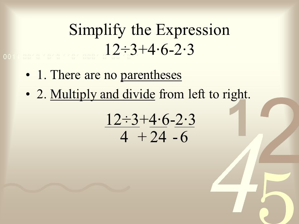 Simplify the Expression 12÷3+4·6-2·3
