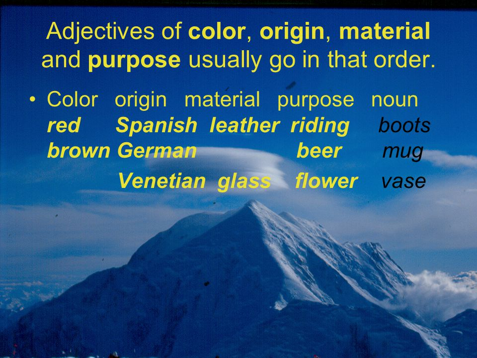 Adjectives of color, origin, material and purpose usually go in that order.