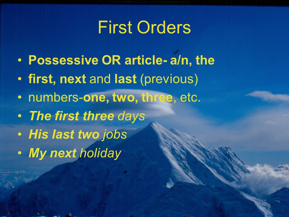First Orders Possessive OR article- a/n, the