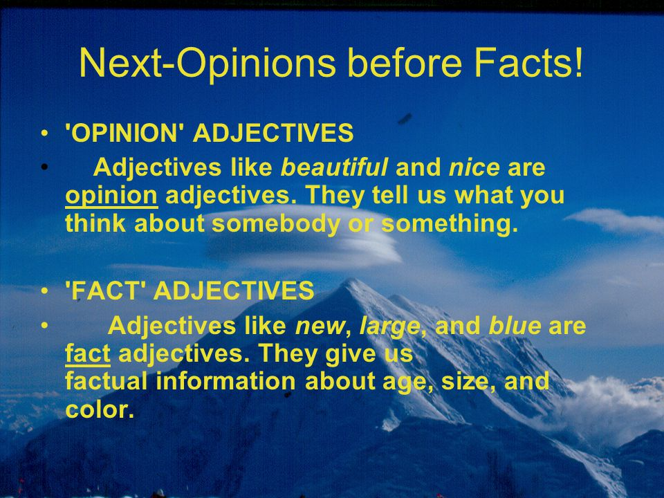 Next-Opinions before Facts!