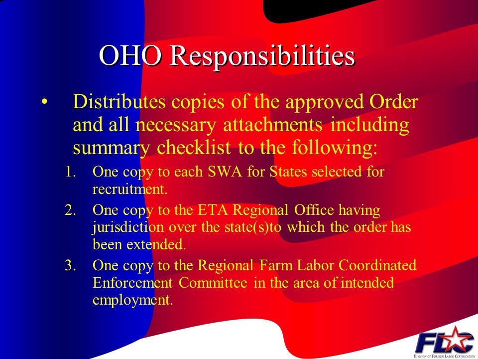 OHO Responsibilities Distributes copies of the approved Order and all necessary attachments including summary checklist to the following: