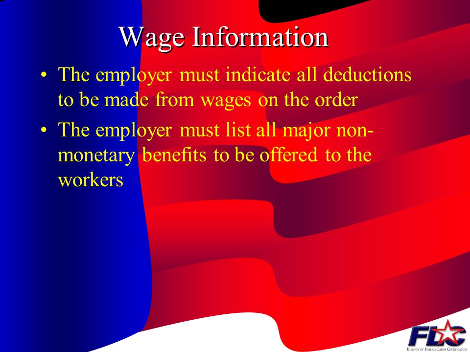 Wage Information The employer must indicate all deductions to be made from wages on the order.