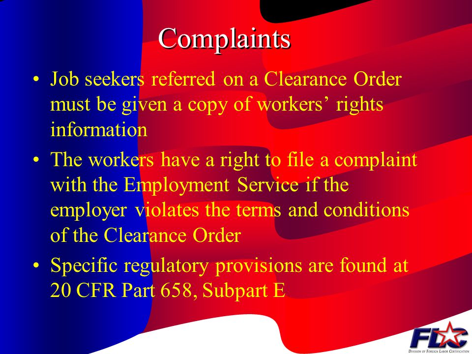 Complaints Job seekers referred on a Clearance Order must be given a copy of workers' rights information.