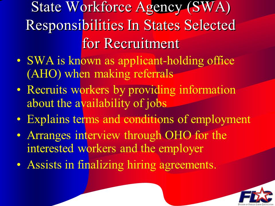 State Workforce Agency (SWA) Responsibilities In States Selected for Recruitment