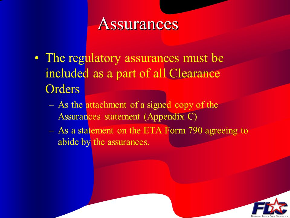 Assurances The regulatory assurances must be included as a part of all Clearance Orders.