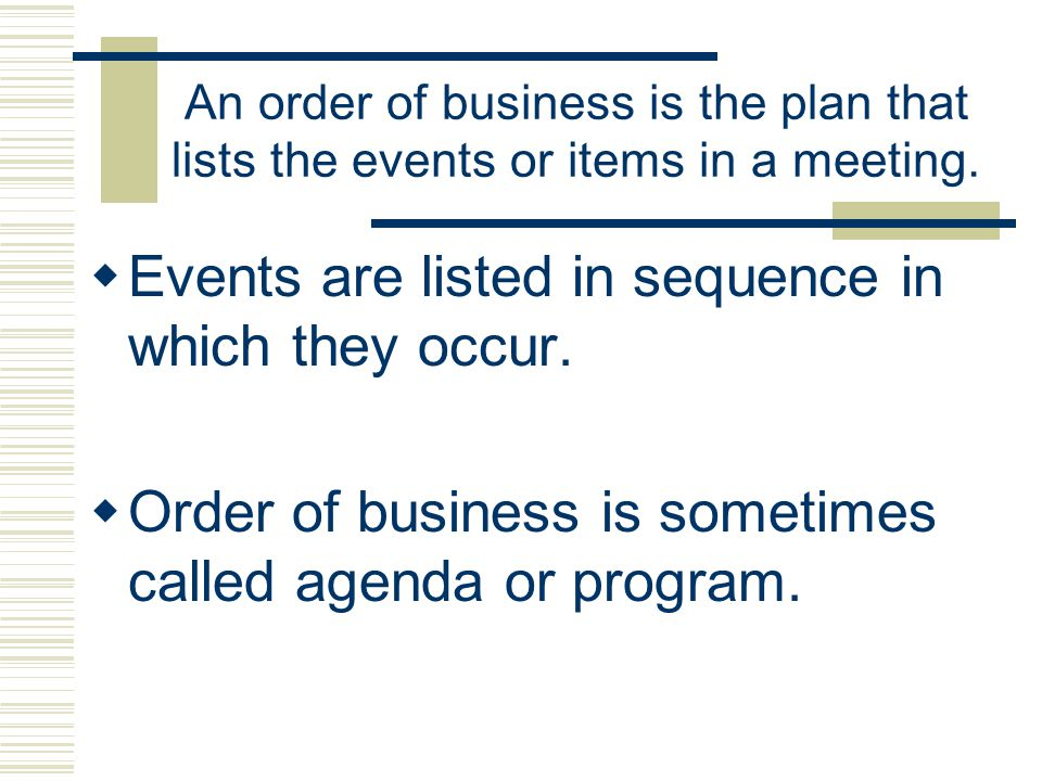 Events are listed in sequence in which they occur.