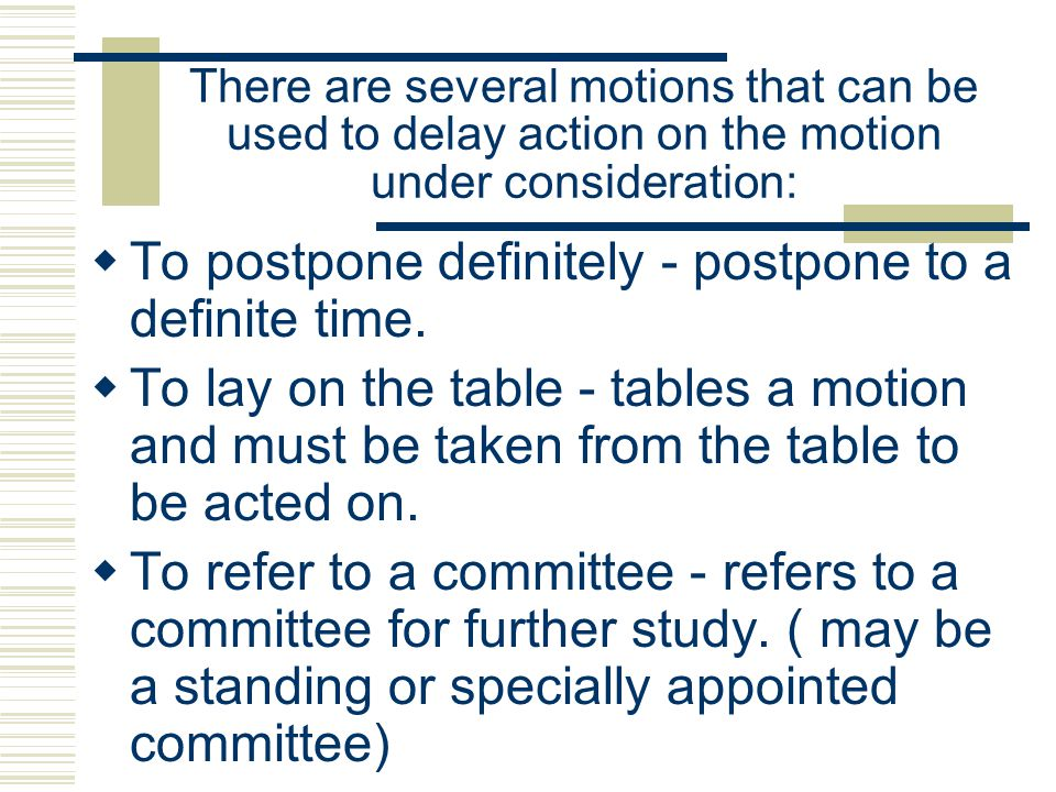 To postpone definitely - postpone to a definite time.