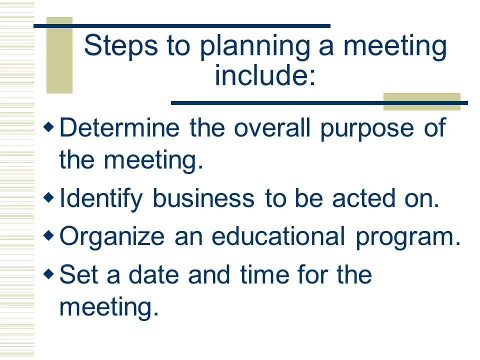 Steps to planning a meeting include: