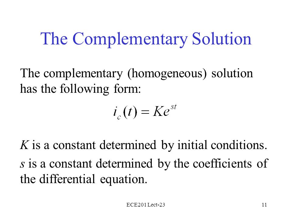 The Complementary Solution