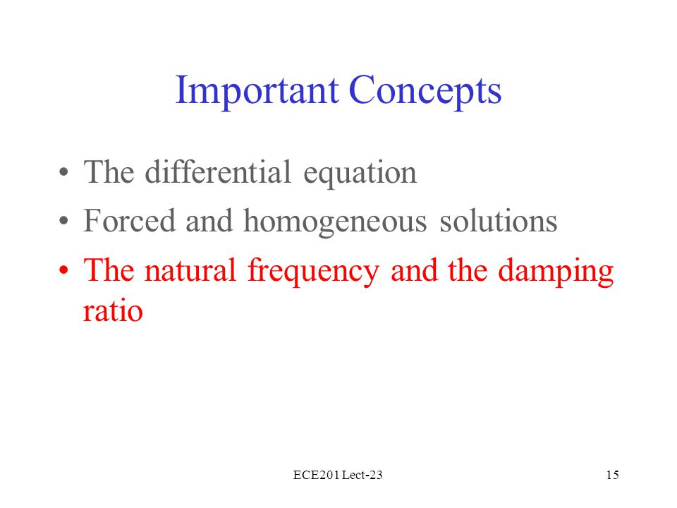 Important Concepts The differential equation
