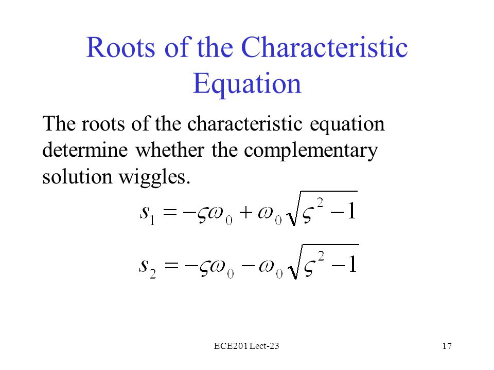 Roots of the Characteristic Equation
