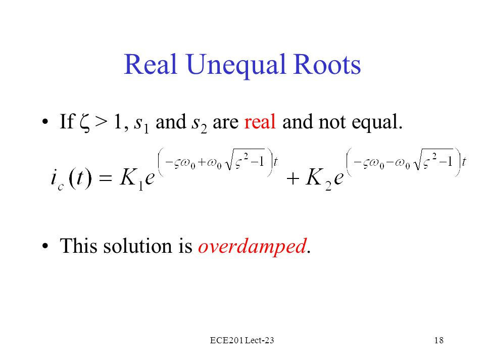 Real Unequal Roots If  > 1, s1 and s2 are real and not equal.
