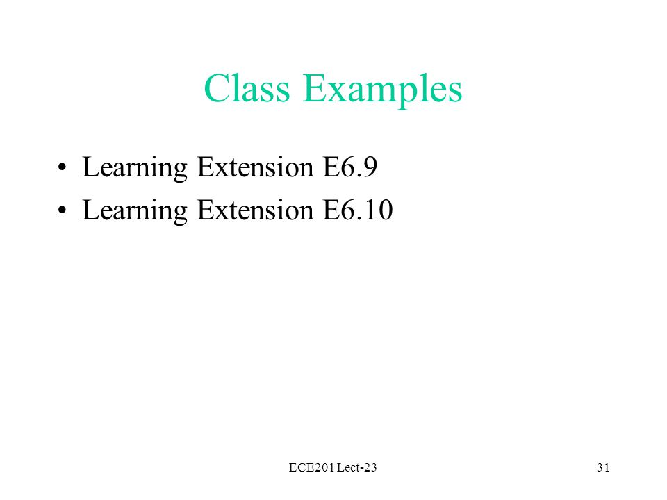 Class Examples Learning Extension E6.9 Learning Extension E6.10