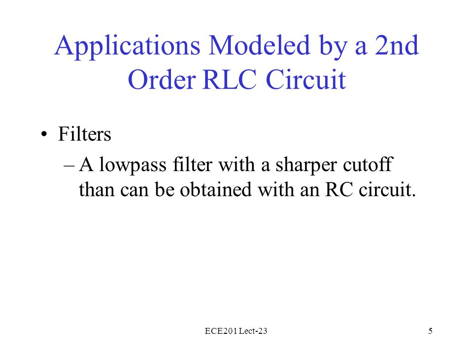 Applications Modeled by a 2nd Order RLC Circuit