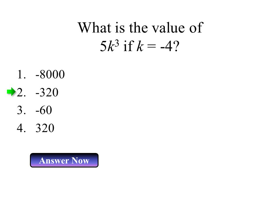 What is the value of 5k3 if k = -4
