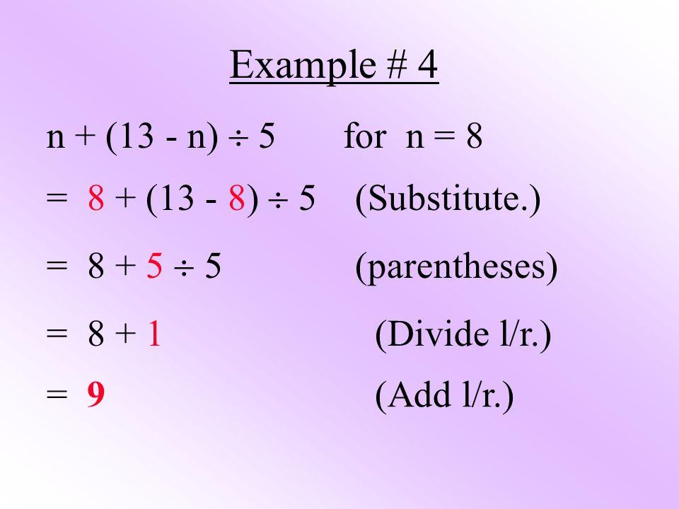Example # 4 n + (13 - n)  5 for n = 8