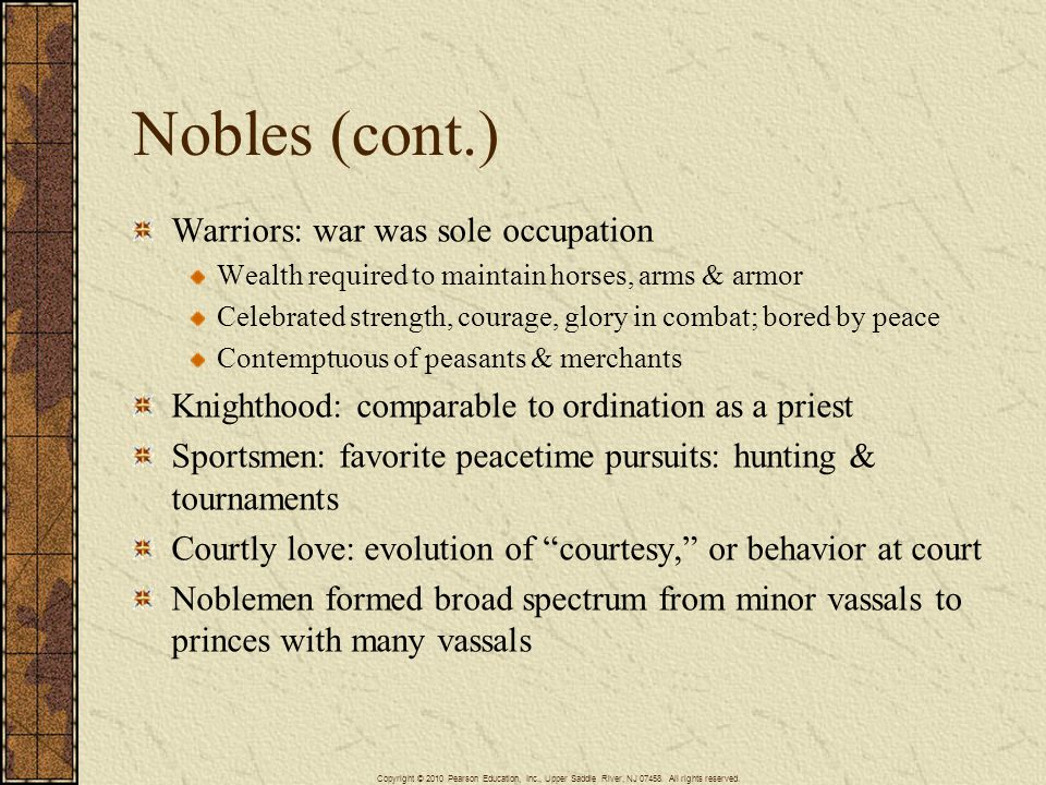 Nobles (cont.) Warriors: war was sole occupation
