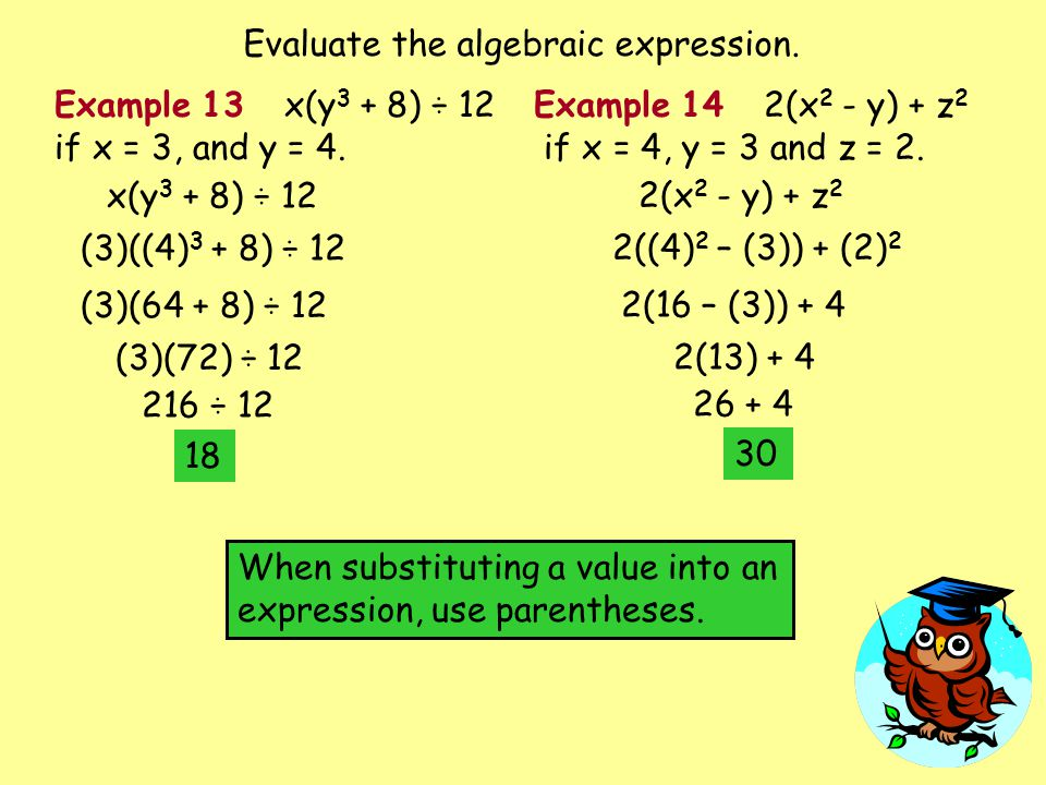 Evaluate the algebraic expression.