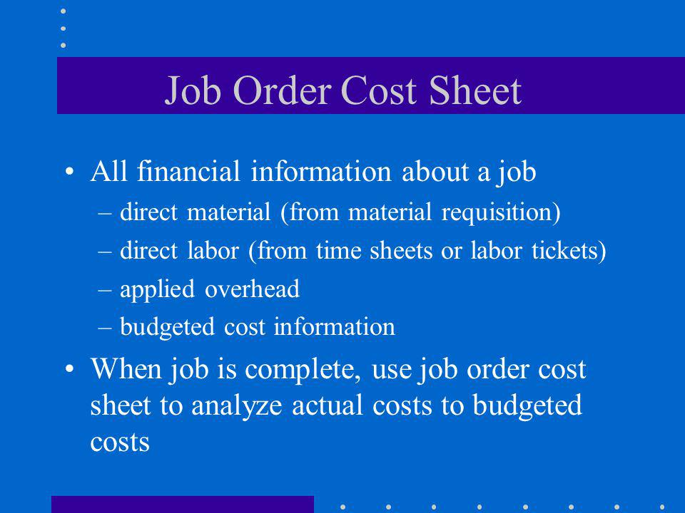 Job Order Cost Sheet All financial information about a job